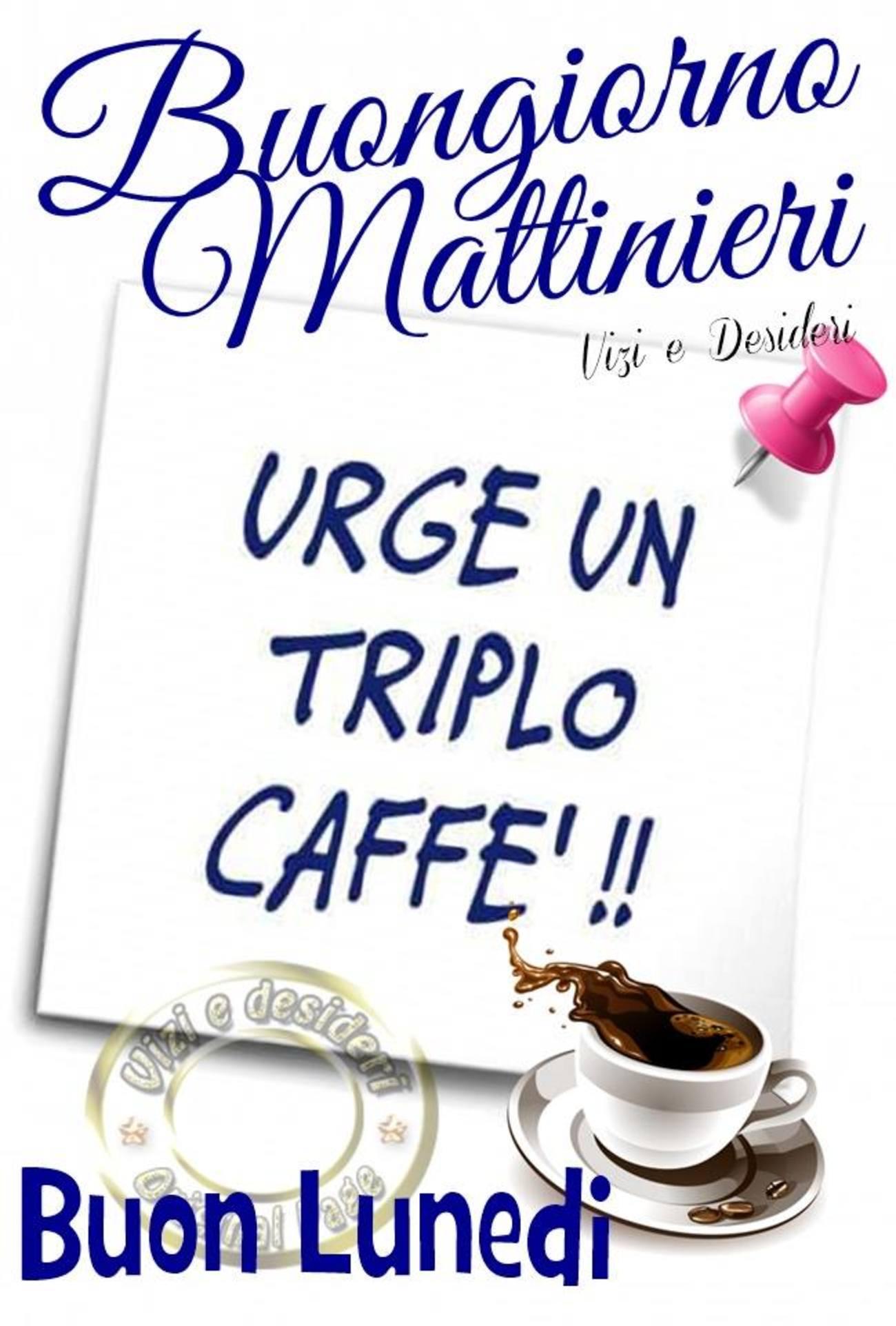 Urge caffè è Lunedì 179