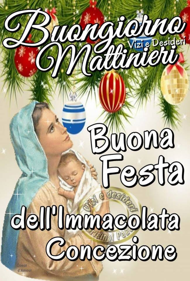 Buongiorno mattinieri Buona Festa dell Immacolata